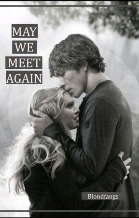 May We Meet Again  - Bellarke - by BlondFangs