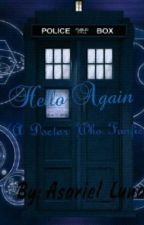 Hello Again (A Doctor Who Fanfic) by Asariel_Luna