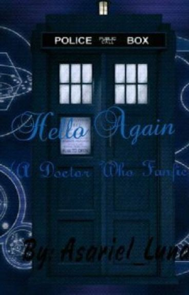 Hello Again (A Doctor Who Fanfic)