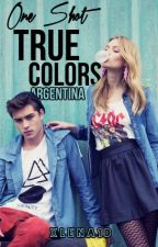 One Shot - True Colors [Argentina] by hrtsscamila