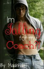 Im falling for my coach!?!? by MaiahHake1