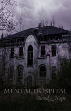 Mental Hospital N.H by Bloody_Hope