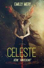 "Celeste - Série "" Angelicais"" by emillymery"