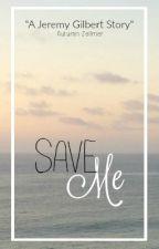 Save Me (Jeremy Gilbert) by zellmer