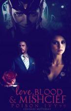Love,Blood&Mischief (Katherine Pierce/Loki Laufeyson Love Story) by Poison_Ivy99