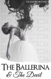 The Ballerina & The Devil #Wattys2016 by XxJessInfinityxX