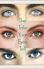 The Tale Your Eyes Tell by BrieBlakmyre