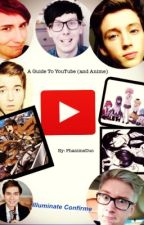 Guide to Youtube (And Anime) by PhanimeDuo