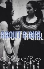 About A Girl (camren) by xoxofifthharmony