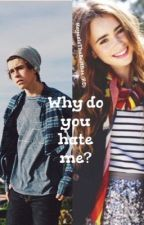 Why do you hate me ?|A Nash Grier Fan Fic by TheKeyToMukesHeart