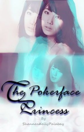 THE POKER-FACE PRINCESS (Editing) by ShannenKellyPalabay