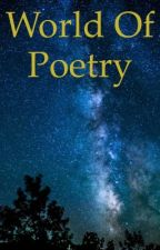 World of Poetry by iloveliterature14