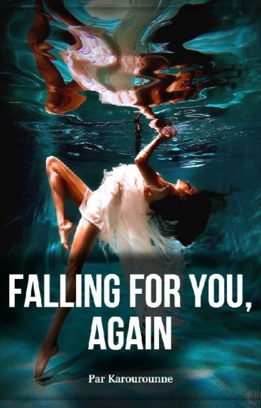 Falling for you, again