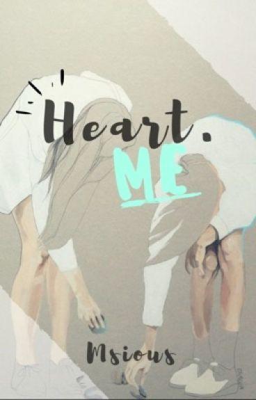 Heart. Me