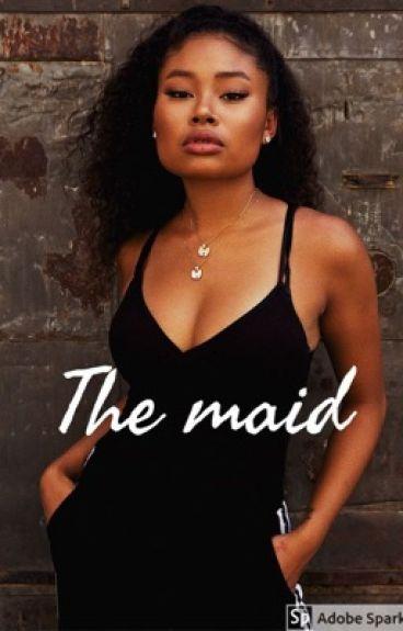 The maid *editing*