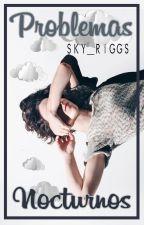 Problemas Nocturnos ( Chandler Riggs y tú ) HOT Adpatada by Sky_Riggs