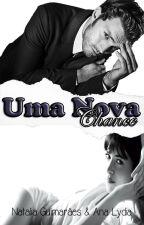 Uma Nova Chance (Hiatos) by NatiGuimaraes