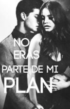 No eras parte de mi plan by Jasy_24
