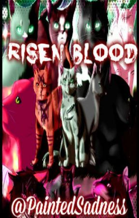 Warriors:Risen Blood by PaintedSadness