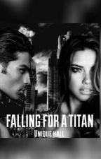 FALLING FOR A TITAN by hallforyou