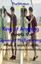 King of Anything [KathNiel] by TheSeductiveNotion