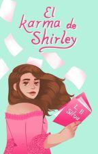 El karma de Shirley [PAUSADA] by LBSilva