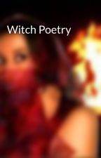 Witch Poetry by FireWitch