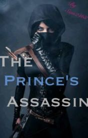 The Prince's Assassin by Sian2468