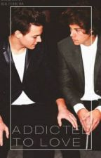 Addicted To Love (Larry Stylinson) by HanderKichese