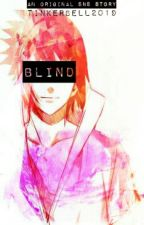 Blind (SasuNaru) [GOING UNDER EXTREME EDITING] by TinkerBell2019