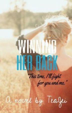 Winning Her Back by TeaJei