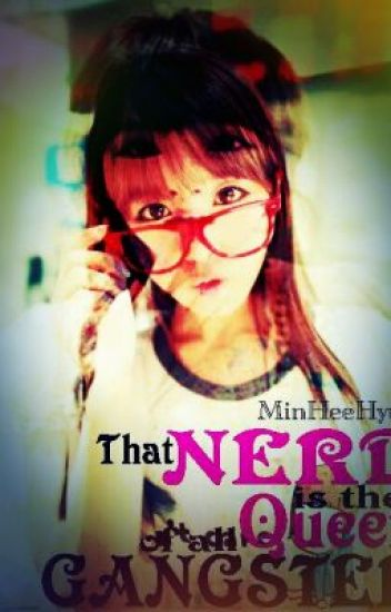 That Nerd is the Queen of all Gangsters ? (Editing)