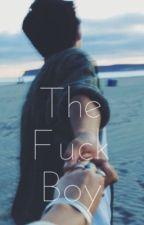 The fuck boy (Kian lawley fan fiction) by paigedallas