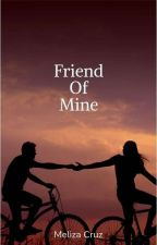 Friend Of MINE (Niall Horan Fanfiction) by MyLuvNJH