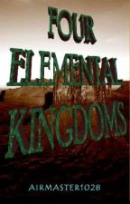Four Elemental Kingdoms (Completed) by AirMaster1028
