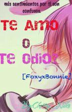 ¿Te amo o Te odio?[Foxy x Bonnie] by Cherry_Niko