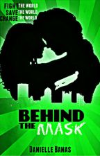 Behind the Mask (Morriston Superheroes #3) by tasting_stars
