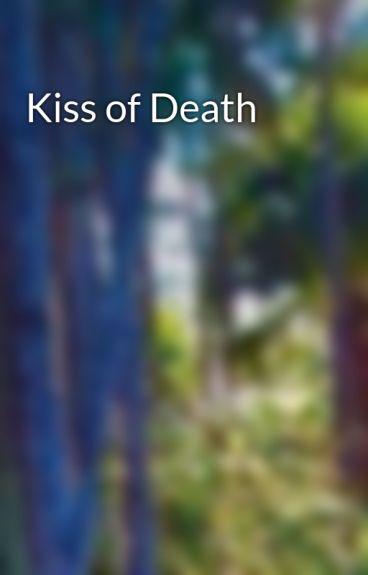 Kiss of Death by xxIBITExx