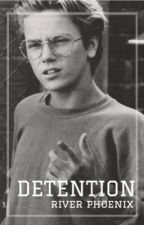 detention // river phoenix // au by xoella