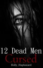 12 Dead Men: Cursed (Sequel to Unit 13) by Holly_Haphazard