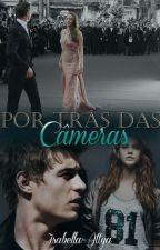 Por Trás das Câmeras by IsabellaAttya