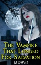 The Vampire That Longed For Salvation by mdwolf