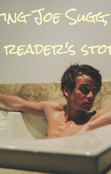 Dating Joe Sugg, the Reader's story