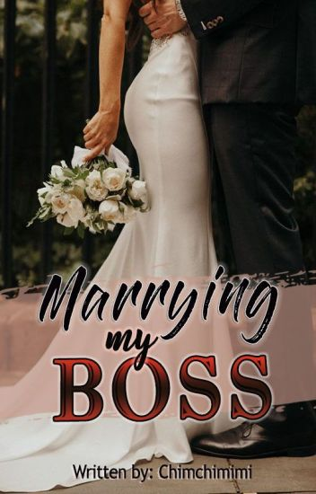 Marrying My Boss [Complete]