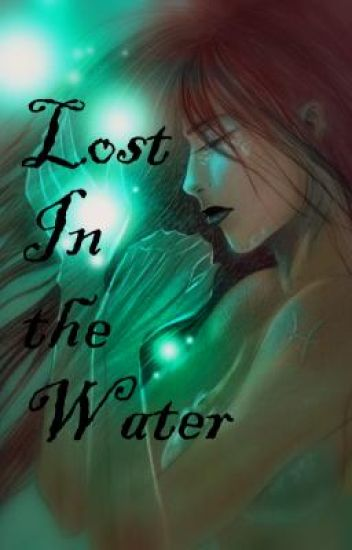 Lost In the Water