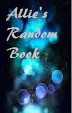 Allie's Random Book by Allie_Clifford_1995