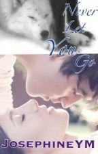 Never Let You Go by JosephineYM