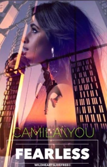 Fearless (Camila/You)