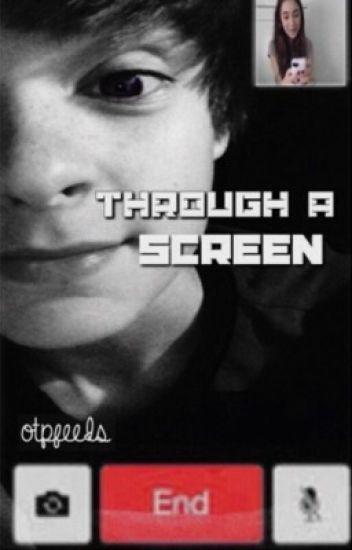 Through A Screen