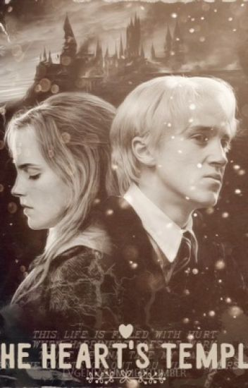 The Heart's Temple ( a DraMione fanfic )